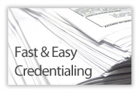 Fast &amp; Easy Credentialing